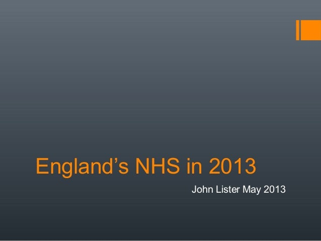 England's NHS in 2013John Lister May 2013