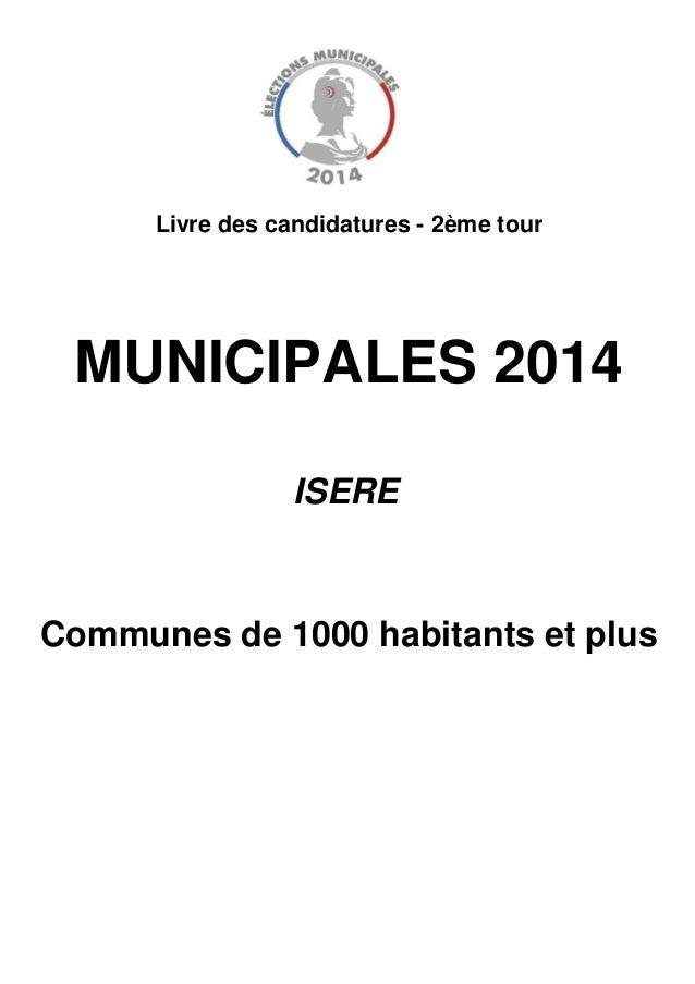 ISERE Livre des candidatures - 2ème tour MUNICIPALES 2014 Communes de 1000 habitants et plus