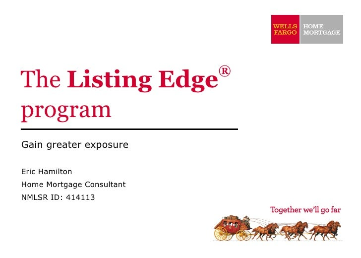 ®The Listing EdgeprogramGain greater exposureEric HamiltonHome Mortgage ConsultantNMLSR ID: 414113