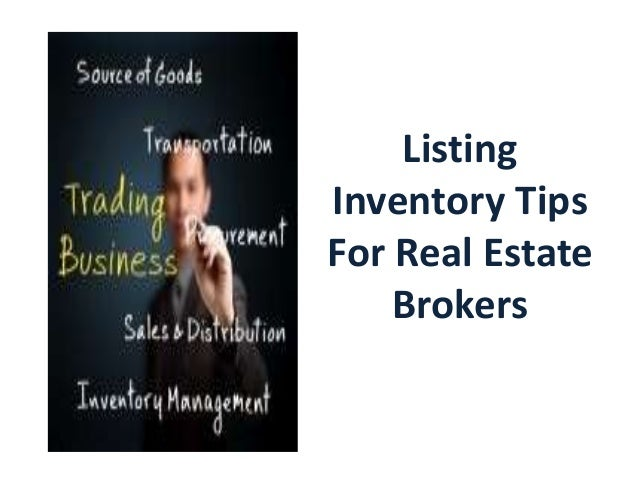 Listing Inventory Tips For Real Estate Brokers