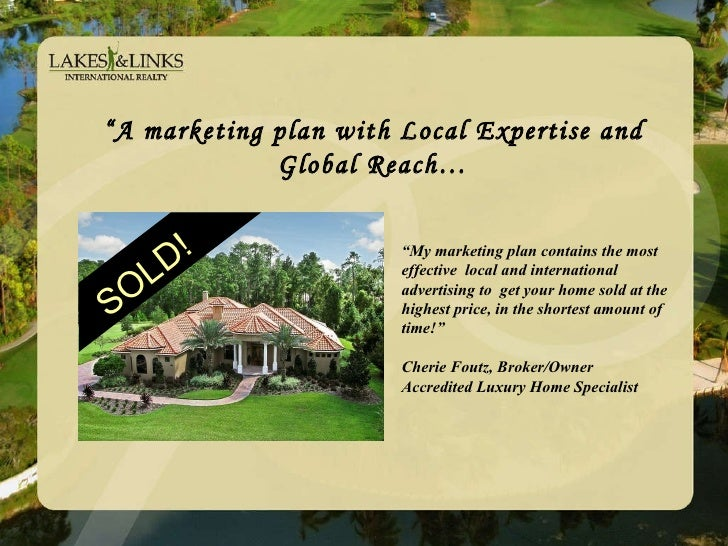 """ A marketing plan with Local Expertise and Global Reach… SOLD! SOLD! "" My marketing plan contains the most effective  loc..."