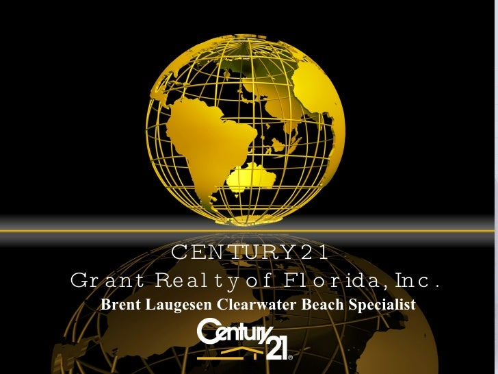 CENTURY 21  Grant Realty of Florida, Inc. Brent Laugesen Clearwater Beach Specialist
