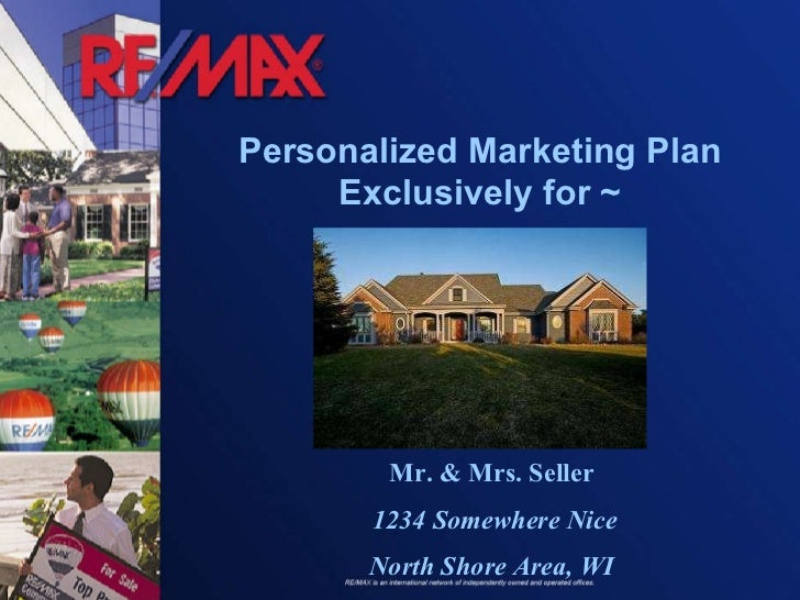 Personalized Marketing Plan Exclusively for ~ Mr. & Mrs. Seller 1234 Somewhere Nice North Shore Area, WI
