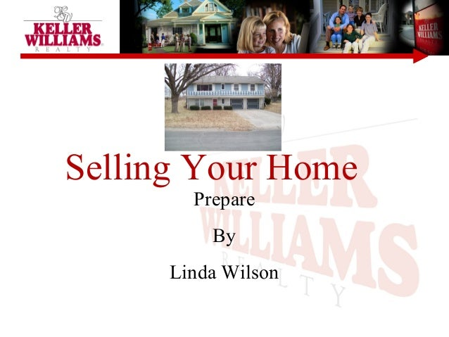 Selling Your Home Prepare By Linda Wilson