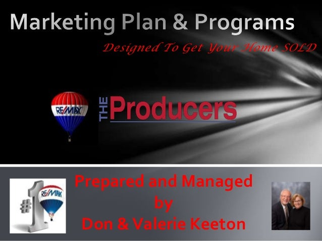 Designed To Get Your Home SOLDPrepared and Managed          by Don & Valerie Keeton