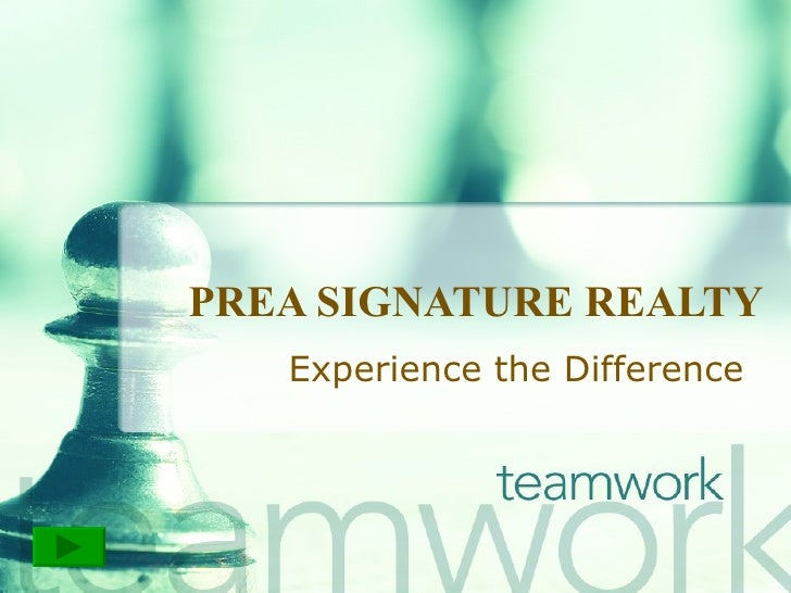 PREA SIGNATURE REALTY Experience the Difference