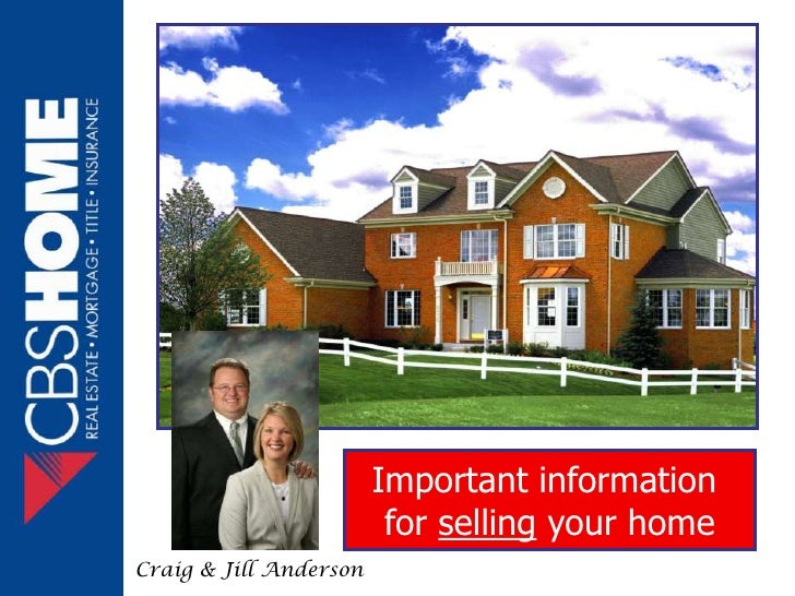 Important information                          for selling your home Craig & Jill Anderson                     11/19/2007
