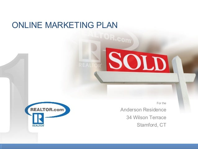 For the Anderson Residence 34 Wilson Terrace Stamford, CT ONLINE MARKETING PLAN