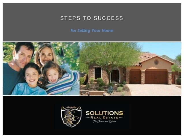 STEPS TO SU C C ESS For Selling Your Home