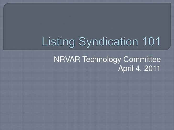 Listing Syndication 101<br />NRVAR Technology Committee<br />April 4, 2011<br />