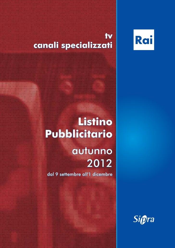 tvcanali specializzati        Listino  Pubblicitario              autunno                 2012   dal 9 settembre all1 dice...