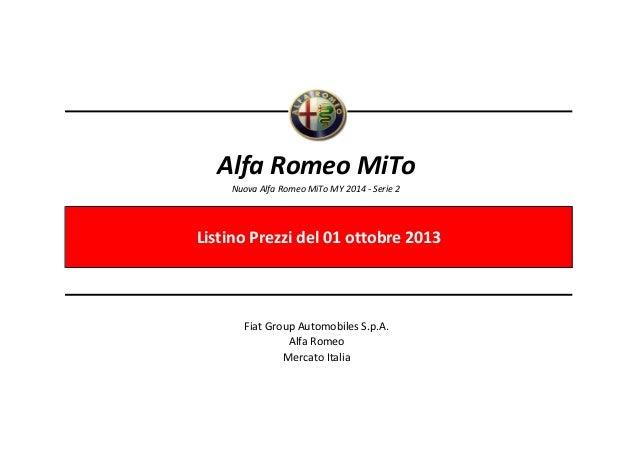Alfa Romeo MiTo Nuova Alfa Romeo MiTo MY 2014 - Serie 2  Listino Prezzi del 01 ottobre 2013  Fiat Group Automobiles S.p.A....