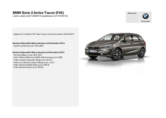 """- Aggiunto il modello 218i """"base"""" (senza versione) a partire da 26.950 € Optional disponibili dalla produzione di Settembr..."""
