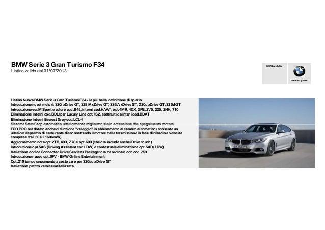 BMW Serie 3 Gran Turismo F34Listino valido dal 01/07/2013Listino Nuova BMW Serie 3 Gran Turismo F34 - la più bella definiz...
