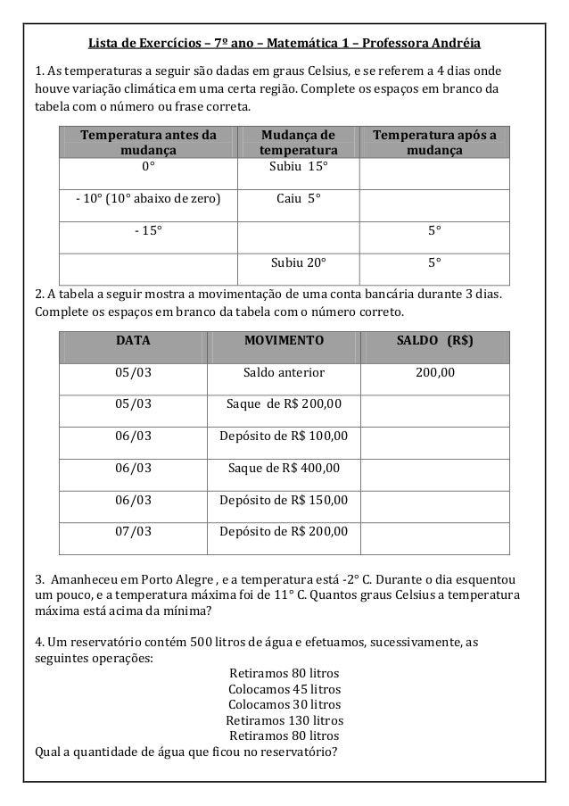 Lista de Exercícios – 7º ano – Matemática 1 – Professora Andréia1. As temperaturas a seguir são dadas em graus Celsius, e ...