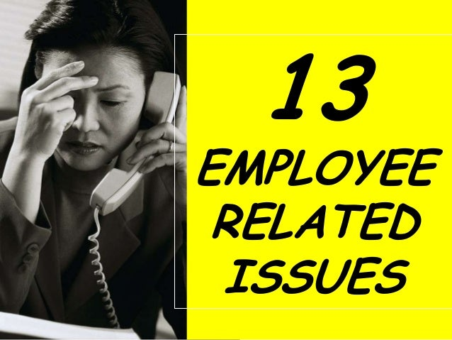 13 Employee Related Issues