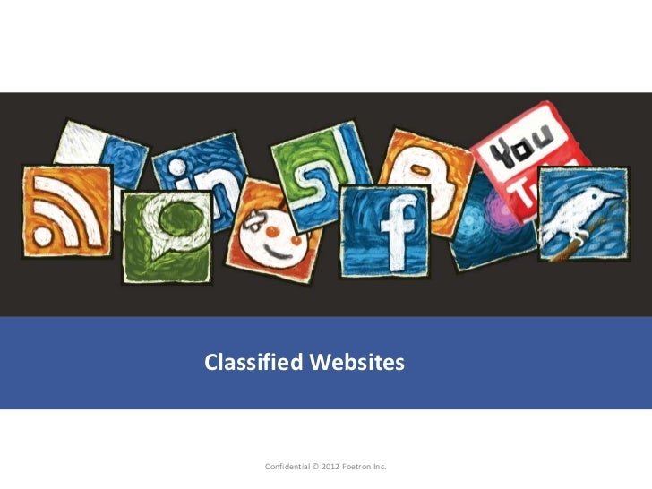 Classified Websites     Confidential © 2012 Foetron Inc.