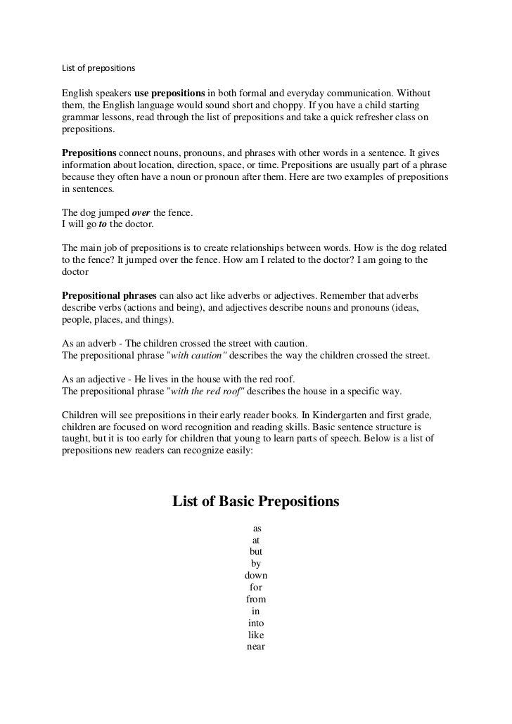 List of prepositionsEnglish speakers use prepositions in both formal and everyday communication. Withoutthem, the English ...