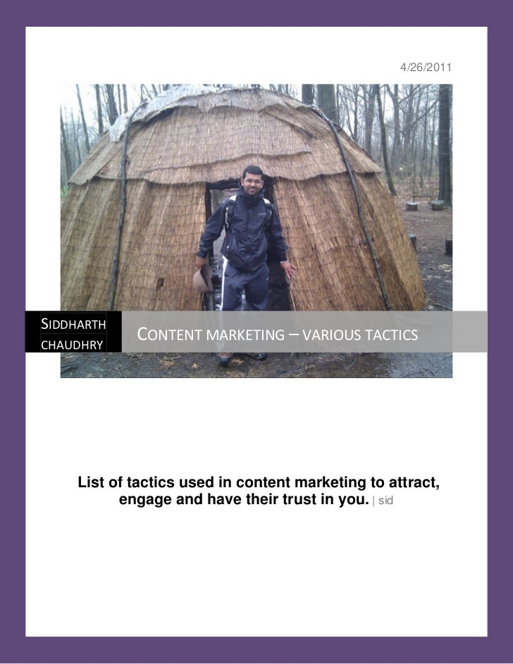 4/26/2011SIDDHARTH CHAUDHRY              CONTENT MARKETING – VARIOUS TACTICS      List of tactics used in content marketin...