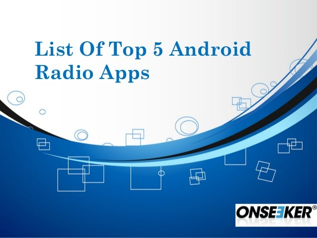List Of Top 5 AndroidRadio Apps