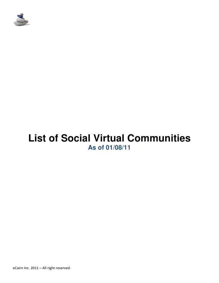 List of Social Virtual Communities                                         As of 01/08/11eCairn Inc. 2011 – All right rese...