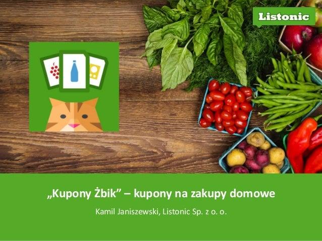 """""""Kupony Żbik"""" – kupony na zakupy domowe  Kamil Janiszewski, Listonic Sp. z o. o."""