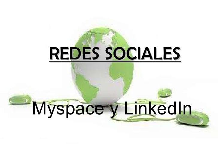 Myspace y LinkedIn   REDES SOCIALES