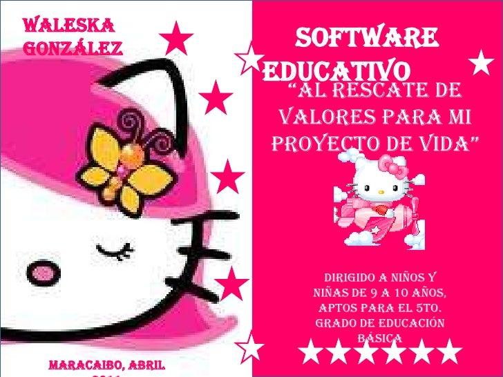 """WaleskaGonzález               Software                     Educativo                       """"Al rescAte de                 ..."""