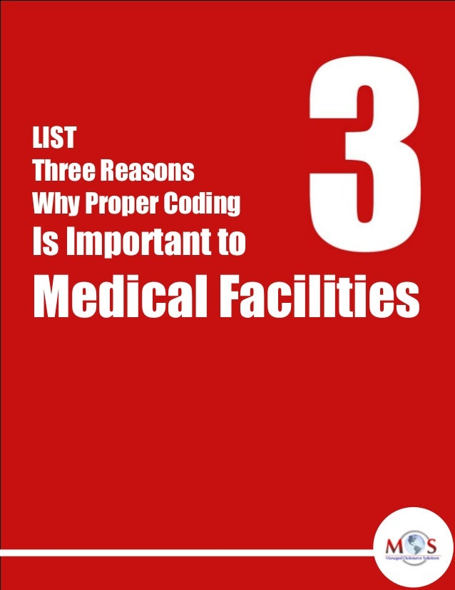 LIST Three Reasons Why Proper Coding Is Important to Medical Facilities