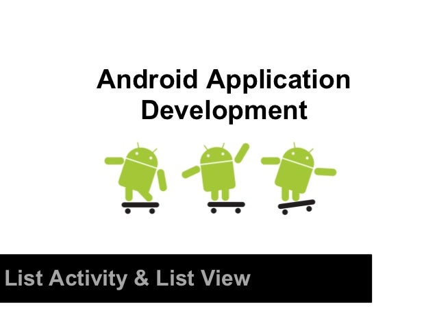 Android Application            DevelopmentList Activity & List View