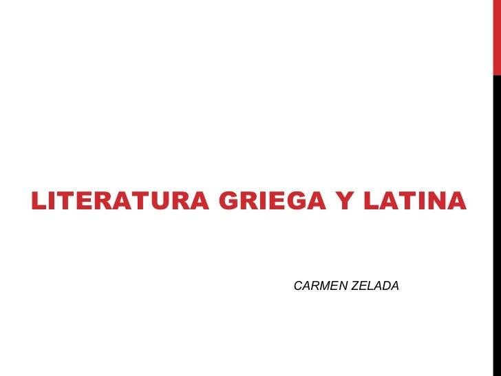 LITERATURA GRIEGA Y LATINA CARMEN ZELADA