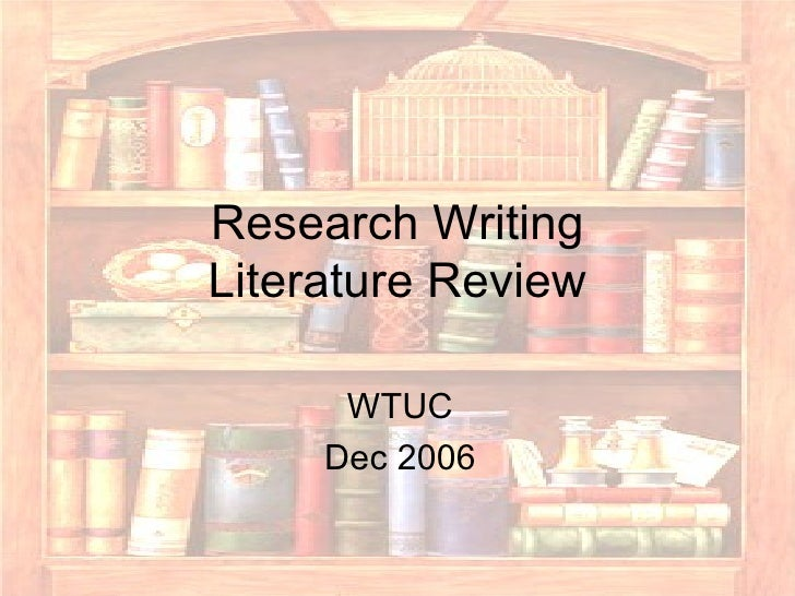 Research Writing Literature Review WTUC Dec 2006