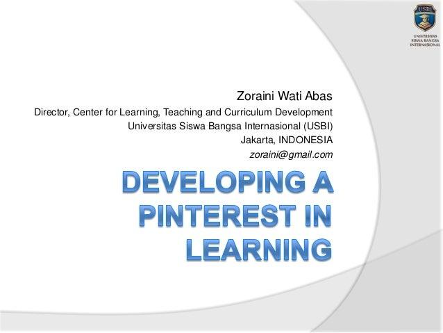 Zoraini Wati AbasDirector, Center for Learning, Teaching and Curriculum DevelopmentUniversitas Siswa Bangsa Internasional ...