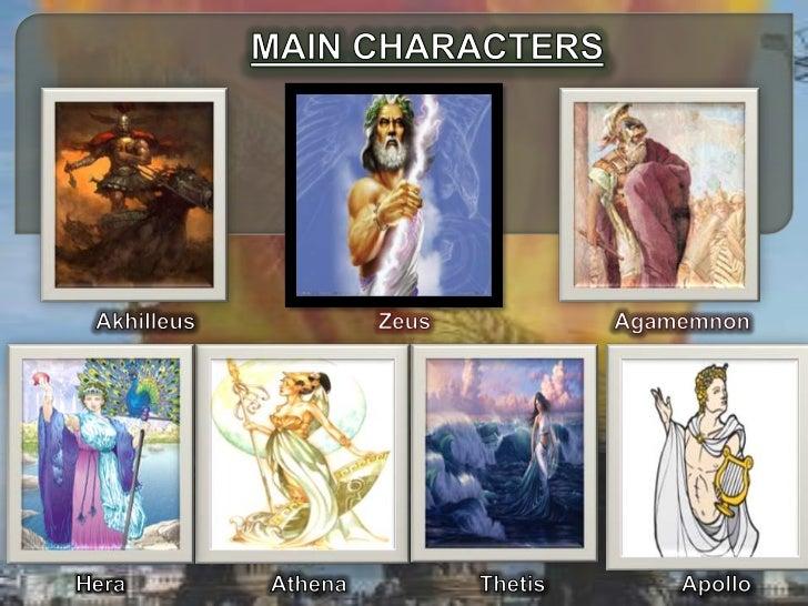 MAIN CHARACTERS<br />Akhilleus<br />Zeus<br />Agamemnon<br />Hera<br />Athena<br />Thetis<br />Apollo<br />