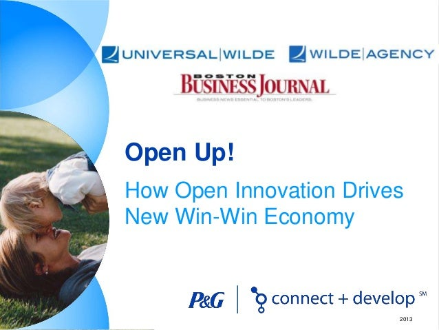 Open Up! How Open Innovation Drives New Win-Win Economy 2013