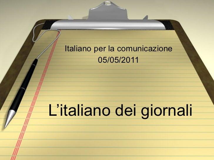 L'italiano dei giornali Italiano per la comunicazione 05/05/2011