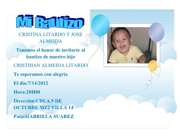 CRISTINA LITARDO Y JOSE         ALMEIDA Tenemos el honor de invitarte al     bautizo de nuestro hijoCRISTHIAN ALMEIDA LITA...