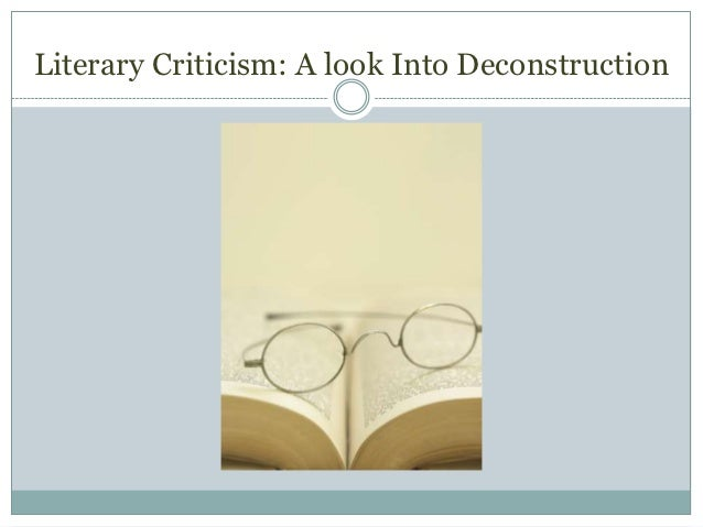 Literary Criticism: A look Into Deconstruction