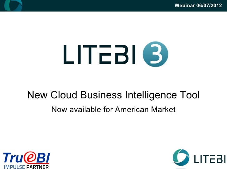 Webinar 06/07/2012New Cloud Business Intelligence Tool     Now available for American Market