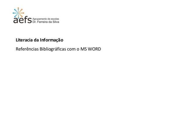 Literacia da Informação Referências Bibliográficas com o MS WORD