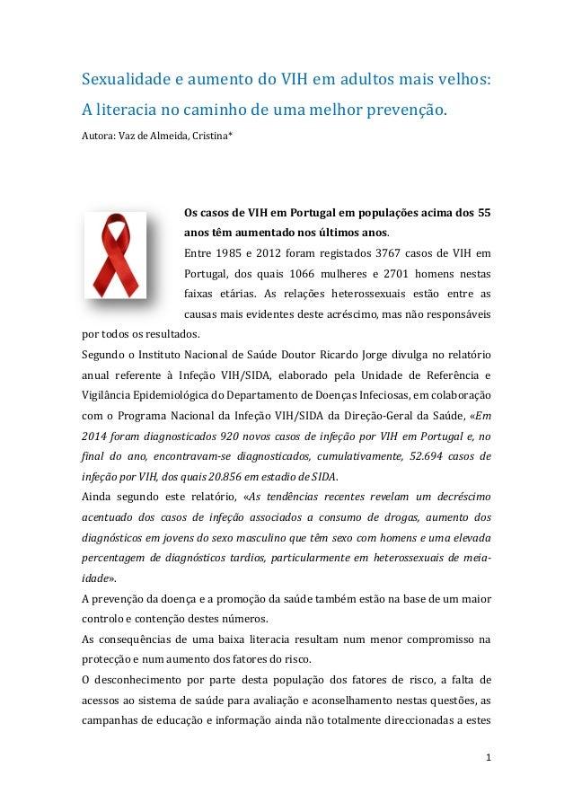 1 Sexualidade e aumento do VIH em adultos mais velhos: A literacia no caminho de uma melhor prevenção. Autora: Vaz de Alme...