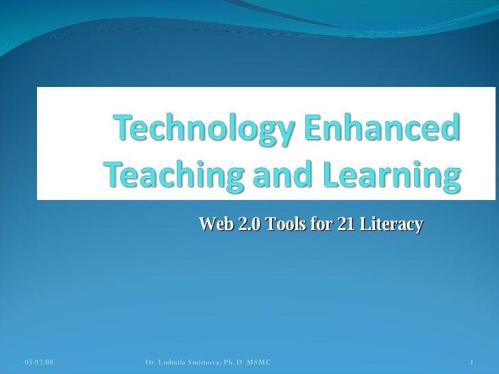 Web 2.0 Tools for 21 Literacy 06/03/09 Dr. Ludmila Smirnova, Ph. D  MSMC