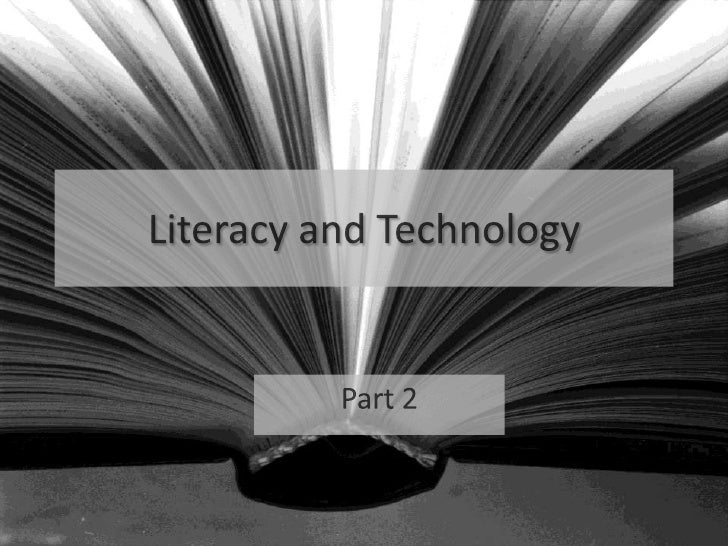 Literacy and Technology<br />Part 2<br />