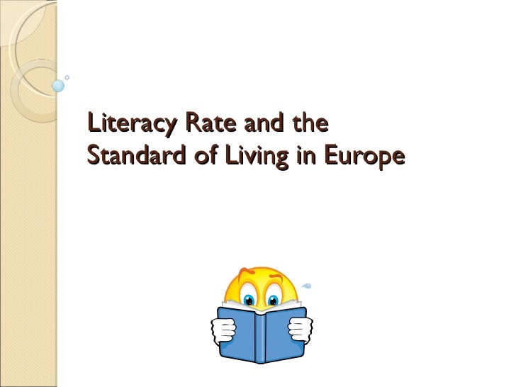 Literacy Rate and the  Standard of Living in Europe