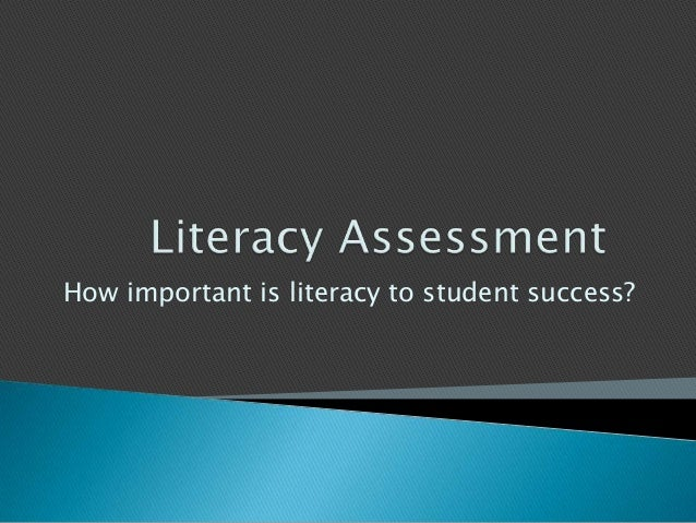 Literacy Assessment and the importance