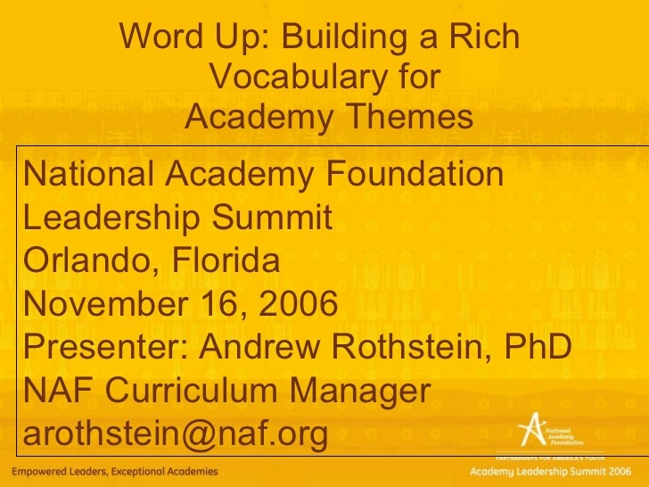 Word Up: Building a Rich  Vocabulary for  Academy Themes National Academy Foundation Leadership Summit Orlando, Florida No...