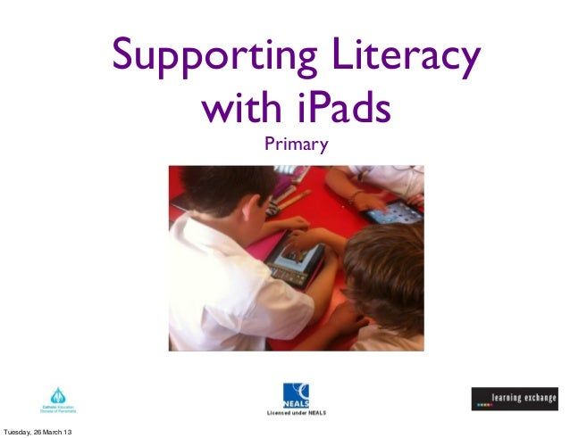 Supporting Literacy                           with iPads                              PrimaryTuesday, 26 March 13