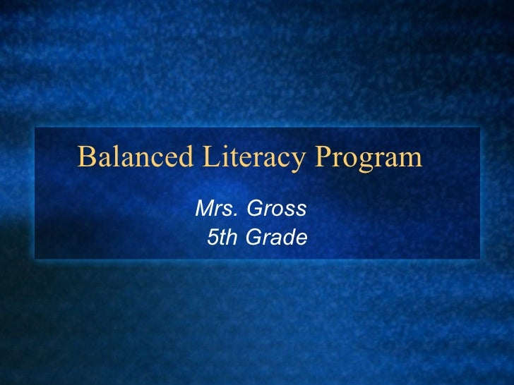 Balanced Literacy Program Mrs. Gross  5th Grade