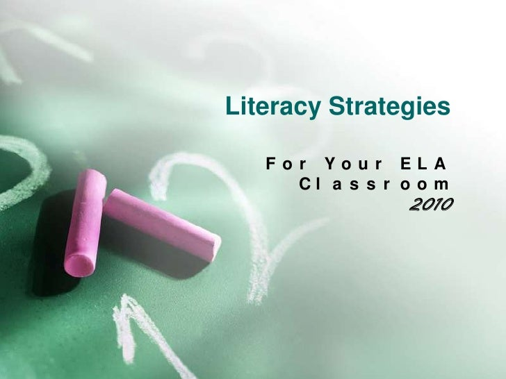 Literacy Strategies<br />For Your ELA Classroom<br />2010<br />