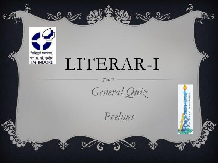 LITERAR-I  General Quiz    Prelims